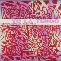 Yo La Tengo - I Am Not Afraid Of You And I Will Beat Your Ass в магазине виниловых пластинок Авант Шоп www.avantshop.ru