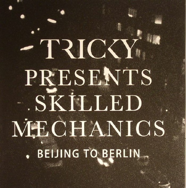 "Tricky - Tricky Presents Skilled Mechanics: Beijing To Berlin EP (7"") в магазине виниловых пластинок Авант Шоп www.avantshop.ru"